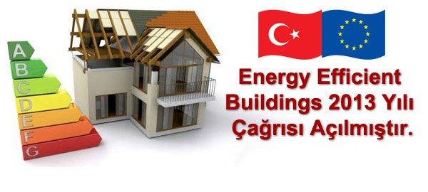 Energy Efficient Buildings 2013 Yılı Çağrısı Açılmıştır