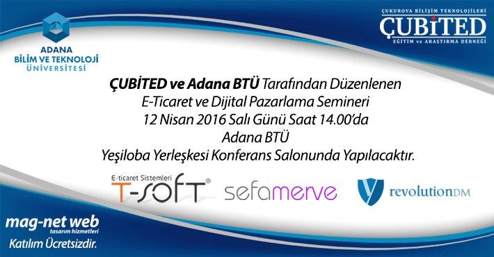 ÇUBİTED ve ADANA BTÜ E-Ticaret ve Dijital Pazarlama Semineri Düzenliyor.